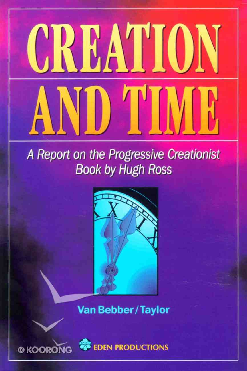 Creation and Time - Answers to Hugh Ross Writings Paperback