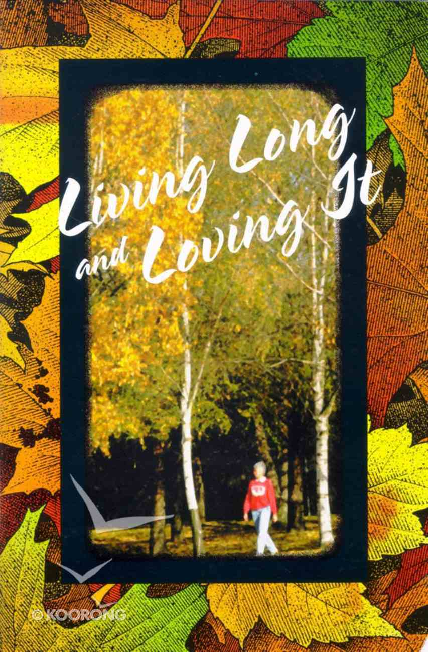 Living Long and Loving It (The Friendship Series) Booklet