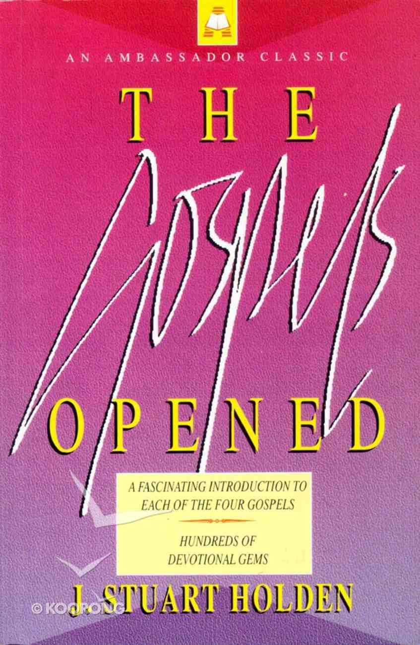 The Gospels Opened Paperback