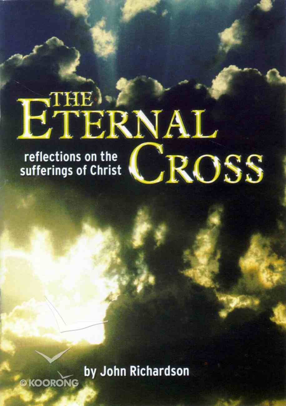 The Eternal Cross (Biblical Application Series) Booklet