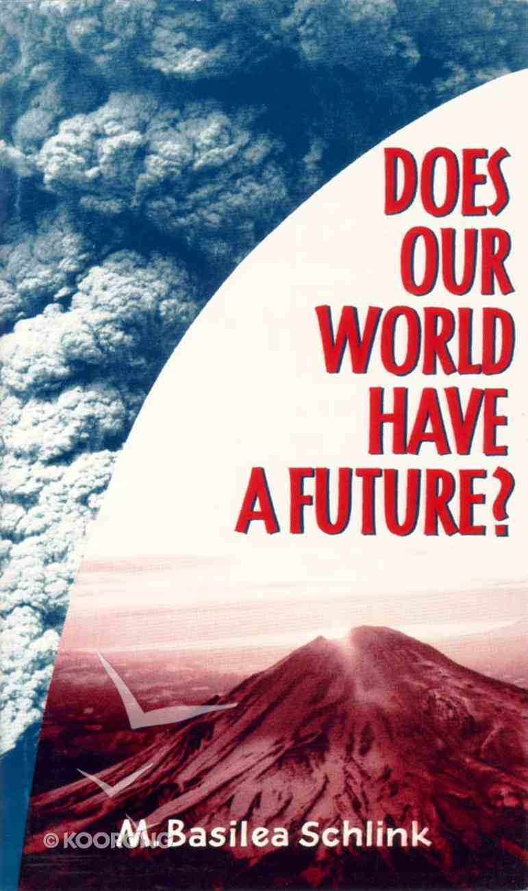 Does Our World Have a Future? Paperback