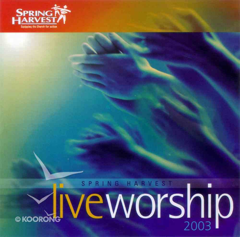 Spring Harvest Live Worship 2003 CD