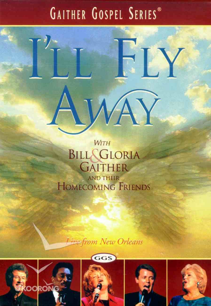 I'll Fly Away - Live From New Orleans (Gaither Gospel Series) DVD