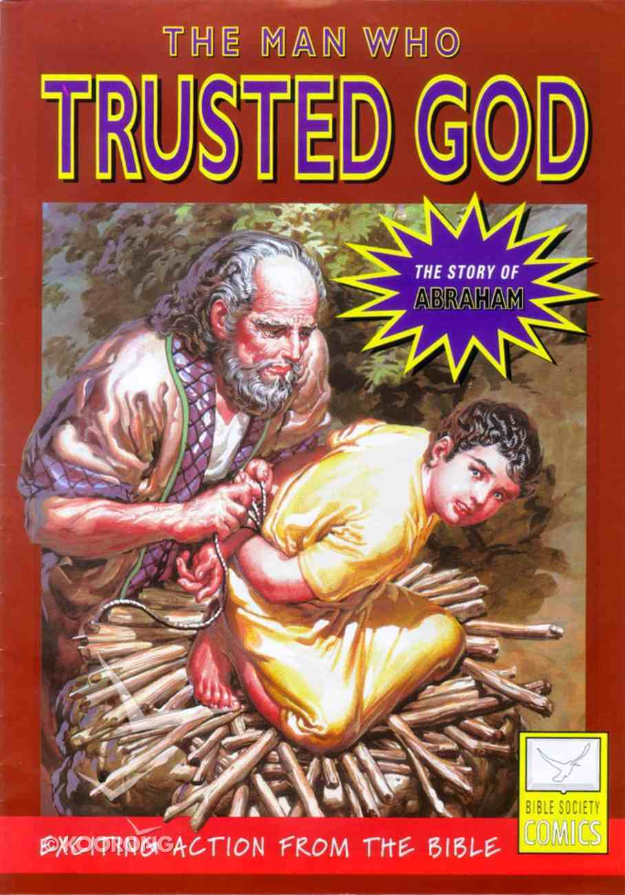 The Man Who Trusted God (Story of Abraham) (Bible Society Comics Series) Paperback