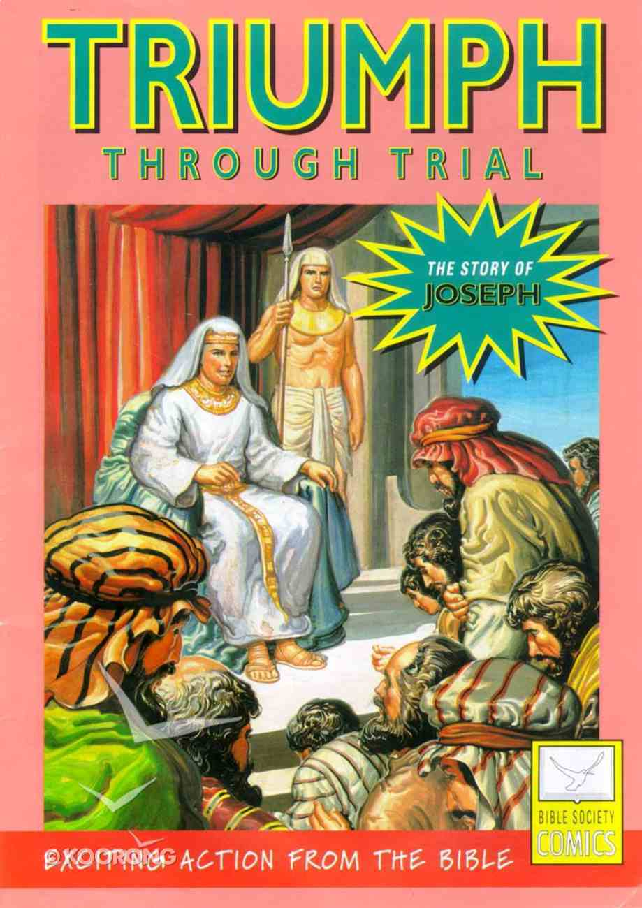 Triumph Through Trial (Story of Joseph) (Bible Society Comics Series) Paperback