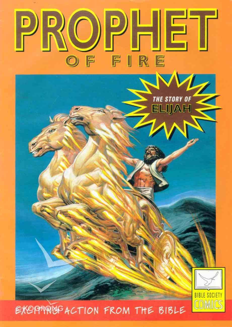 Prophet of Fire (Story of Elijah) (Bible Society Comics Series) Paperback