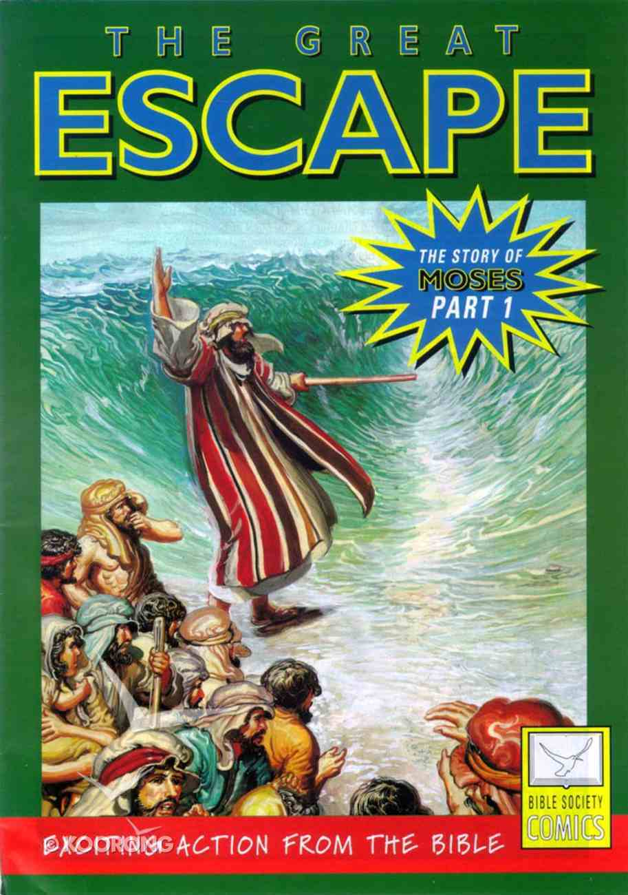 The Great Escape (Story of Moses #01) (Bible Society Comics Series) Paperback