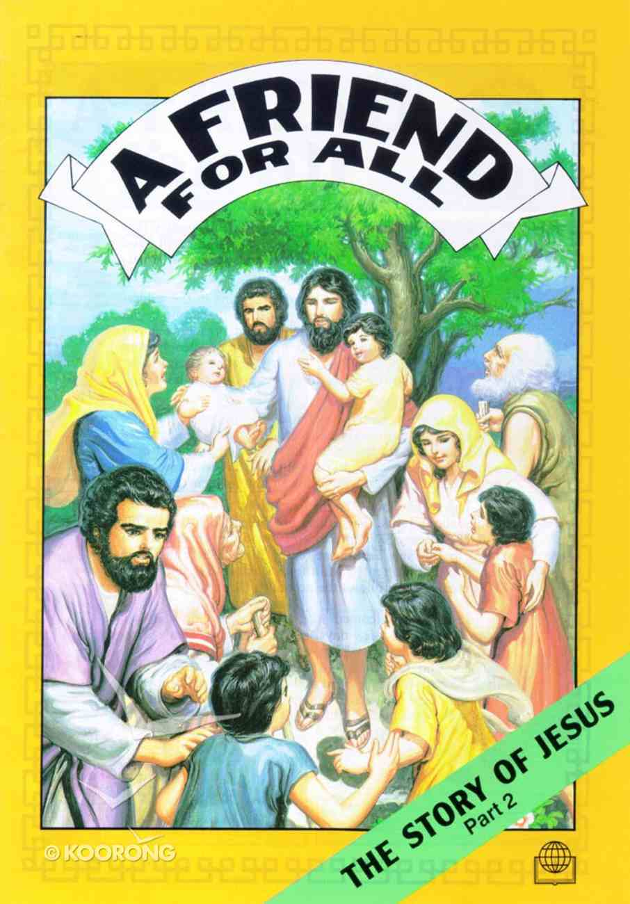 A Friend For All (Story of Jesus #02) (Bible Society Comics Series) Paperback