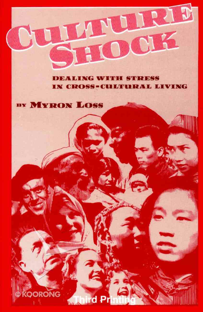 Culture Shock Dealing With Stress in Cross Cultural Living Paperback