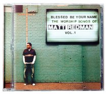 Album Image for Blessed Be Your Name: The Songs of Matt Redman - DISC 1