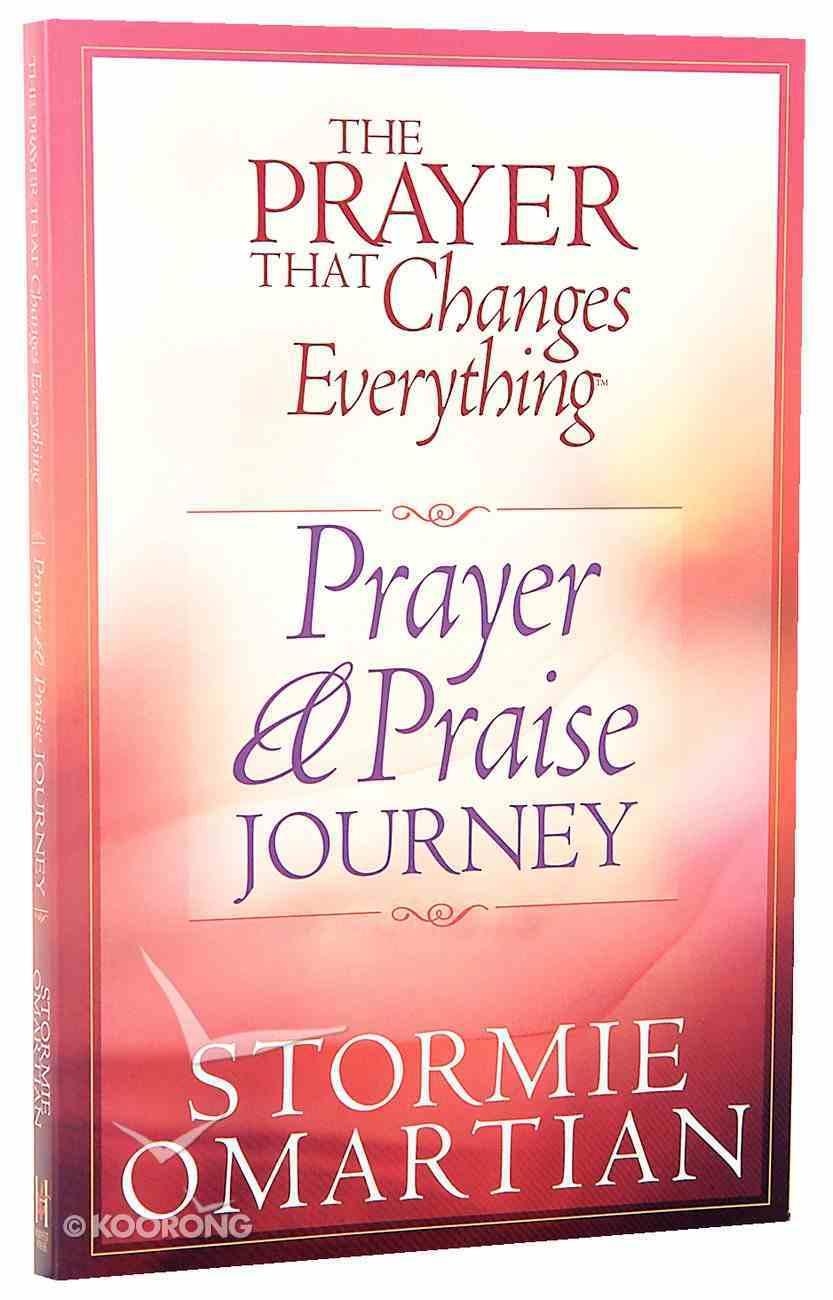 The Prayer That Changes Everything: Prayer & Praise Journey Paperback