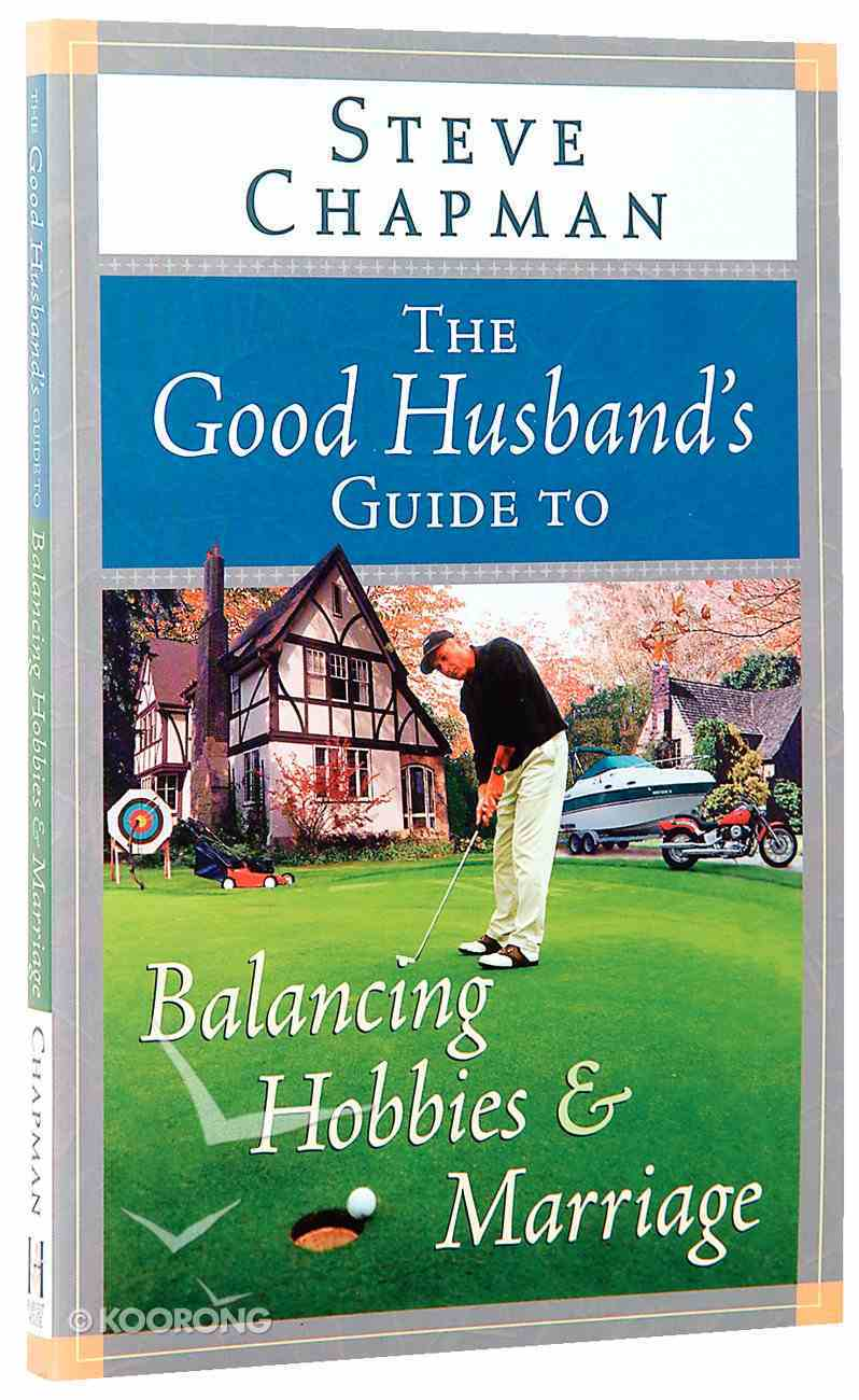 Good Husband's Guide to Balancing Hobbies and Marriage Paperback