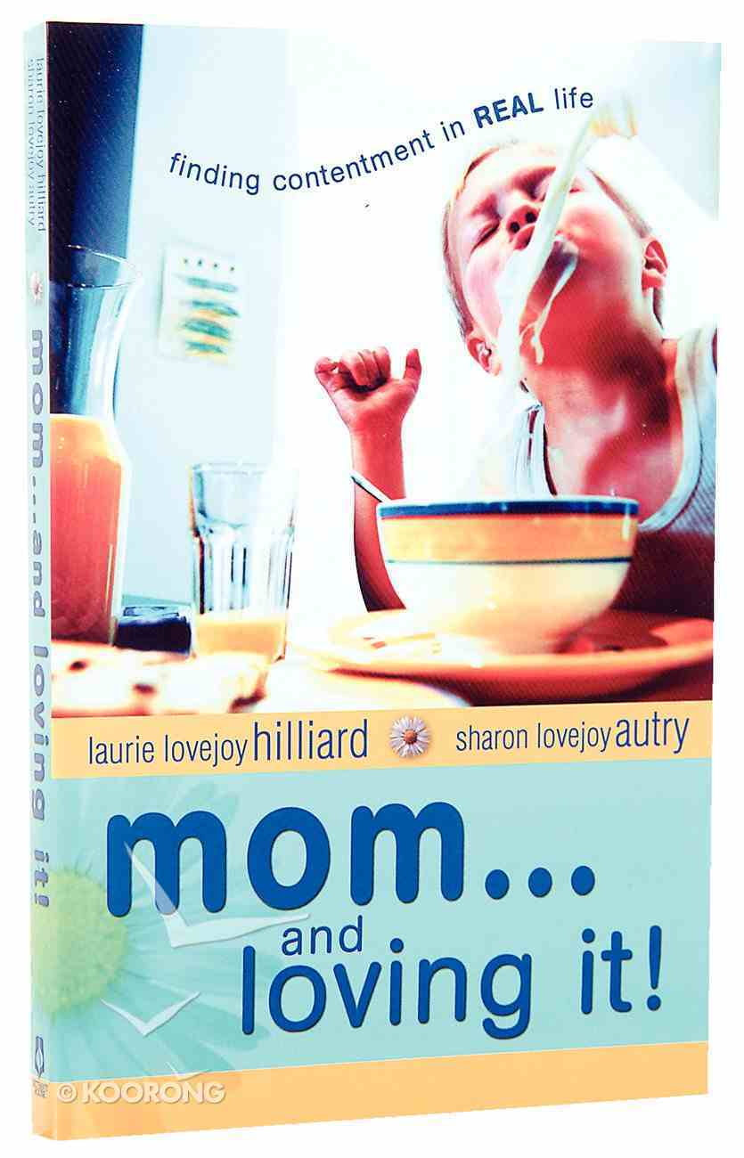 Mom... and Loving It! Paperback