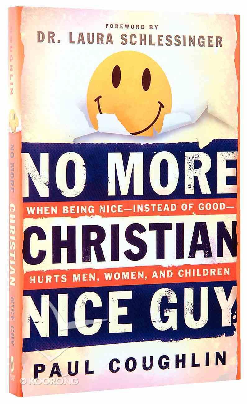 No More Christian Nice Guy Paperback