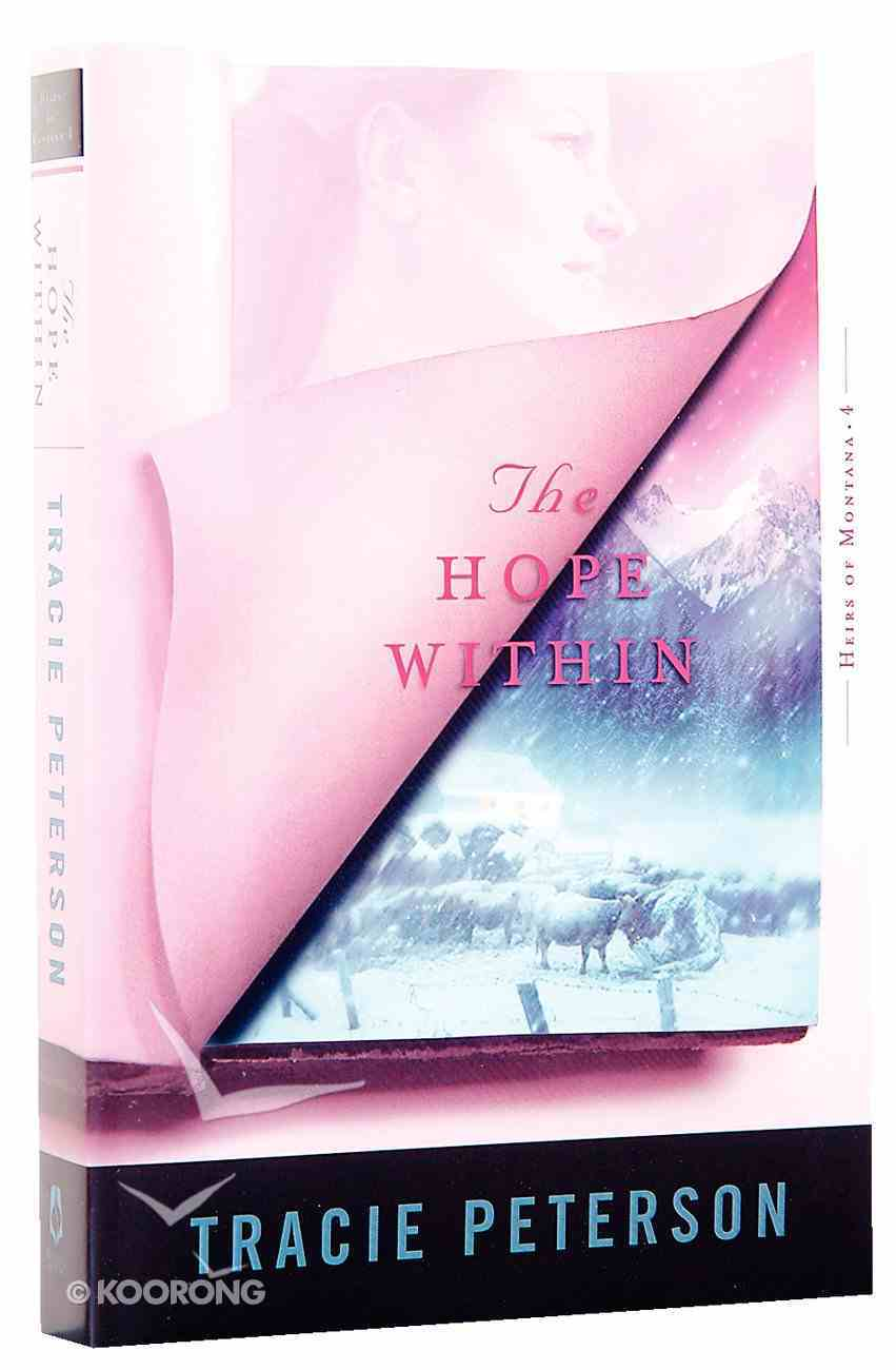 The Hope Within (#04 in Heirs Of Montana Series) Paperback