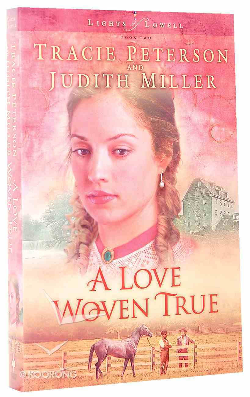 A Love Woven True (#02 in Lights Of Lowell Series) Paperback