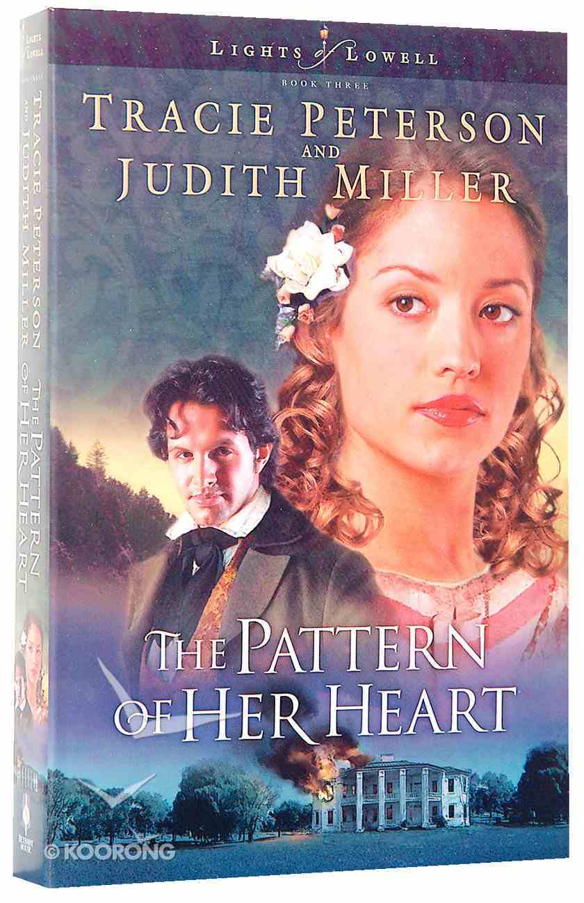 The Pattern of Her Heart (#03 in Lights Of Lowell Series) Paperback