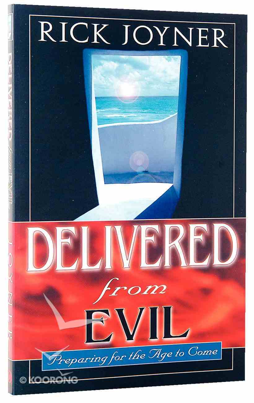 Delivered From Evil: Preparing For the Ages to Come Paperback