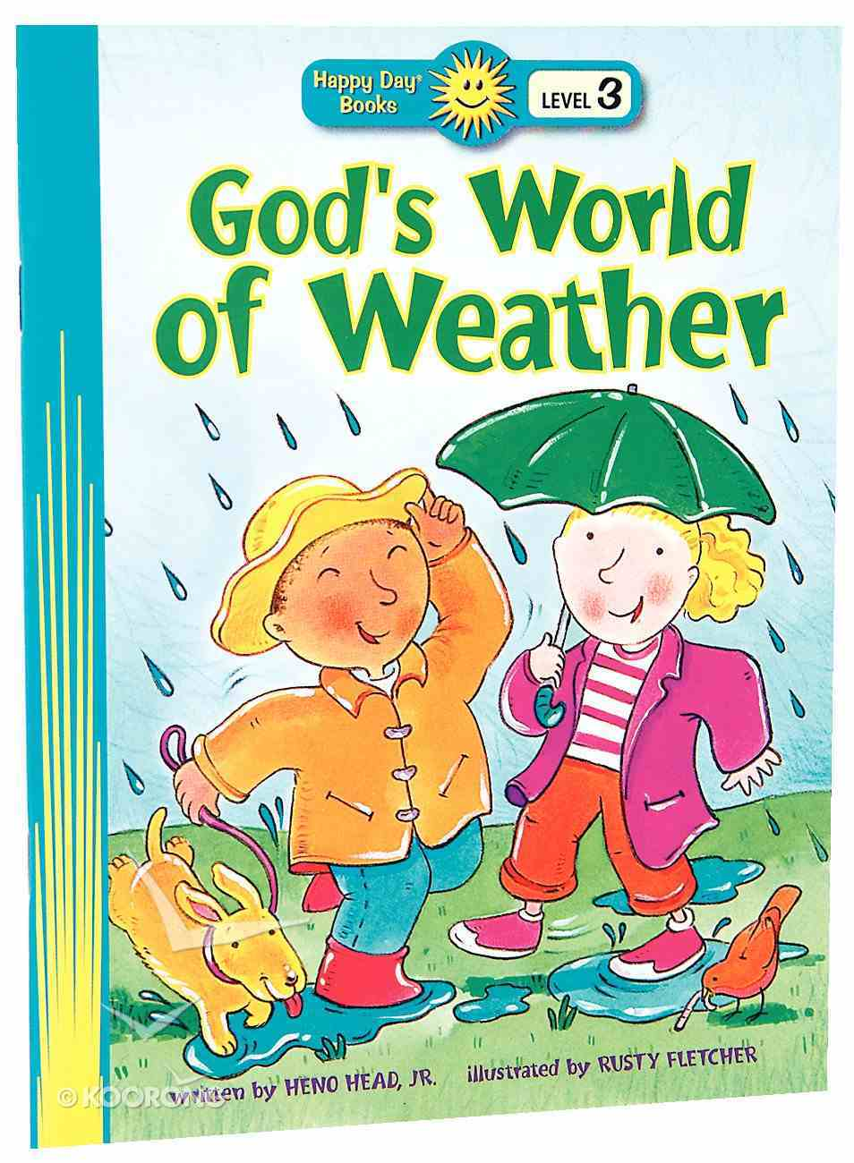 God's World of Weather (Happy Day Level 3 Independent Readers Series) Paperback