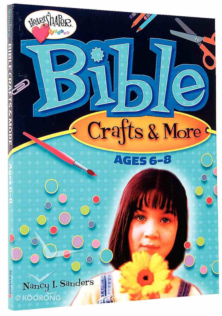 Bible Crafts and More (Ages 6-8) (Heartshaper Series) Paperback