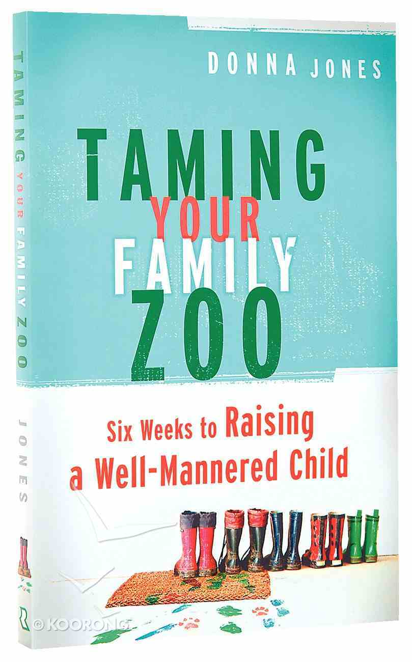 Taming Your Family Zoo Paperback