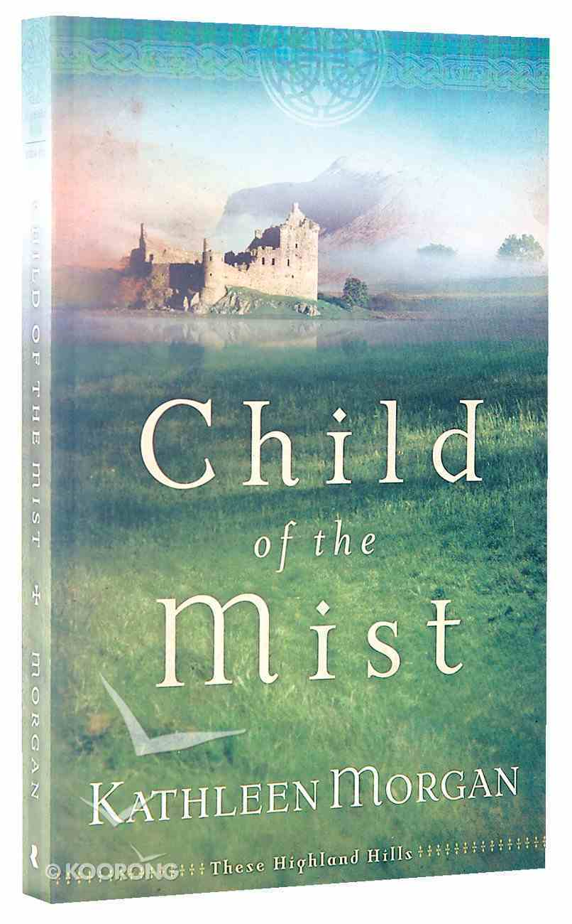 Child of the Mist (#01 in These Highland Hills Series) Paperback