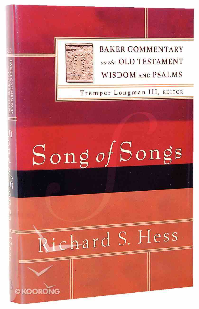 Song of Songs (Baker Commentary On The Old Testament Wisdom And Psalms Series) Hardback