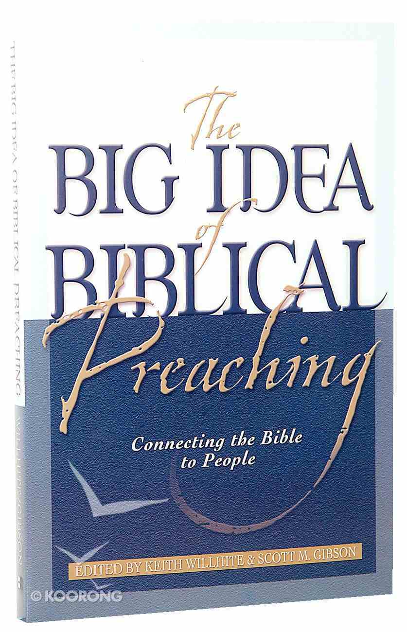 The Big Idea of Biblical Preaching Paperback