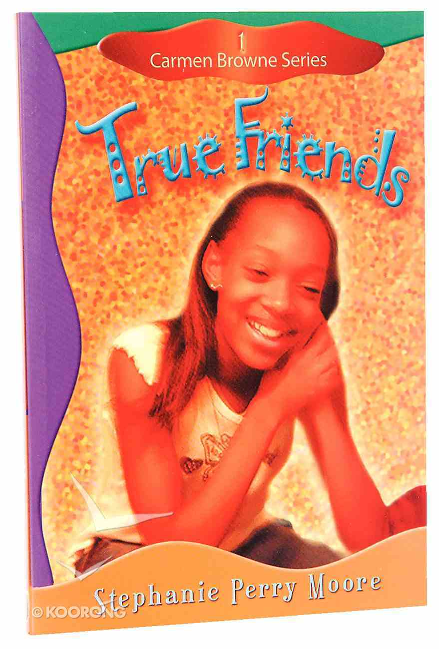 True Friends (#01 in Carmen Browne Series) Paperback