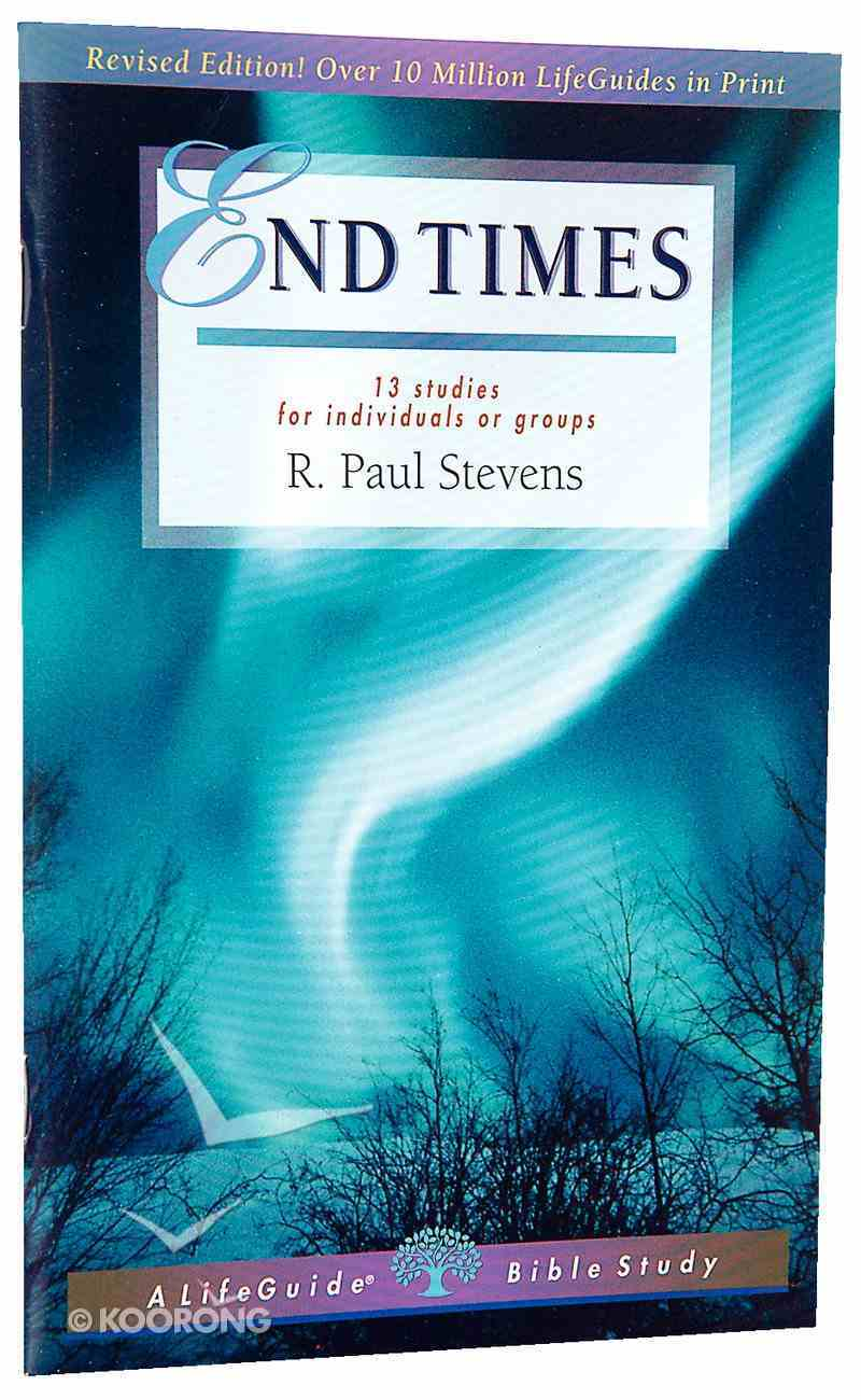 End Times (Lifeguide Bible Study Series) Paperback