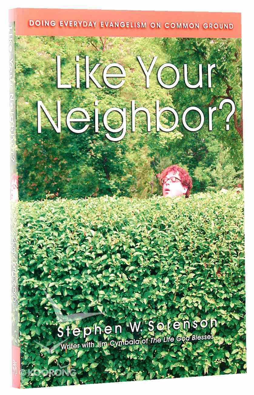 Like Your Neighbor? Paperback