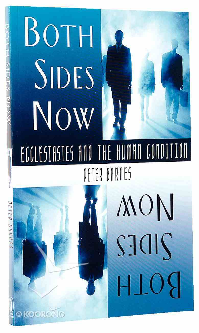 Both Sides Now: Ecclesiastes and the Human Condition Paperback