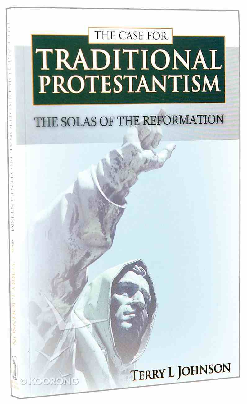The Case For Traditional Protestantism Paperback