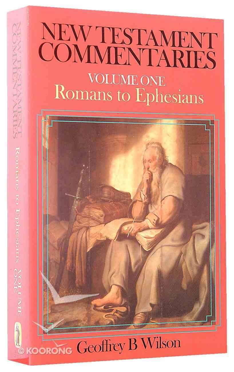 New Testament Commentaries Volume 1: Romans to Ephesians Paperback