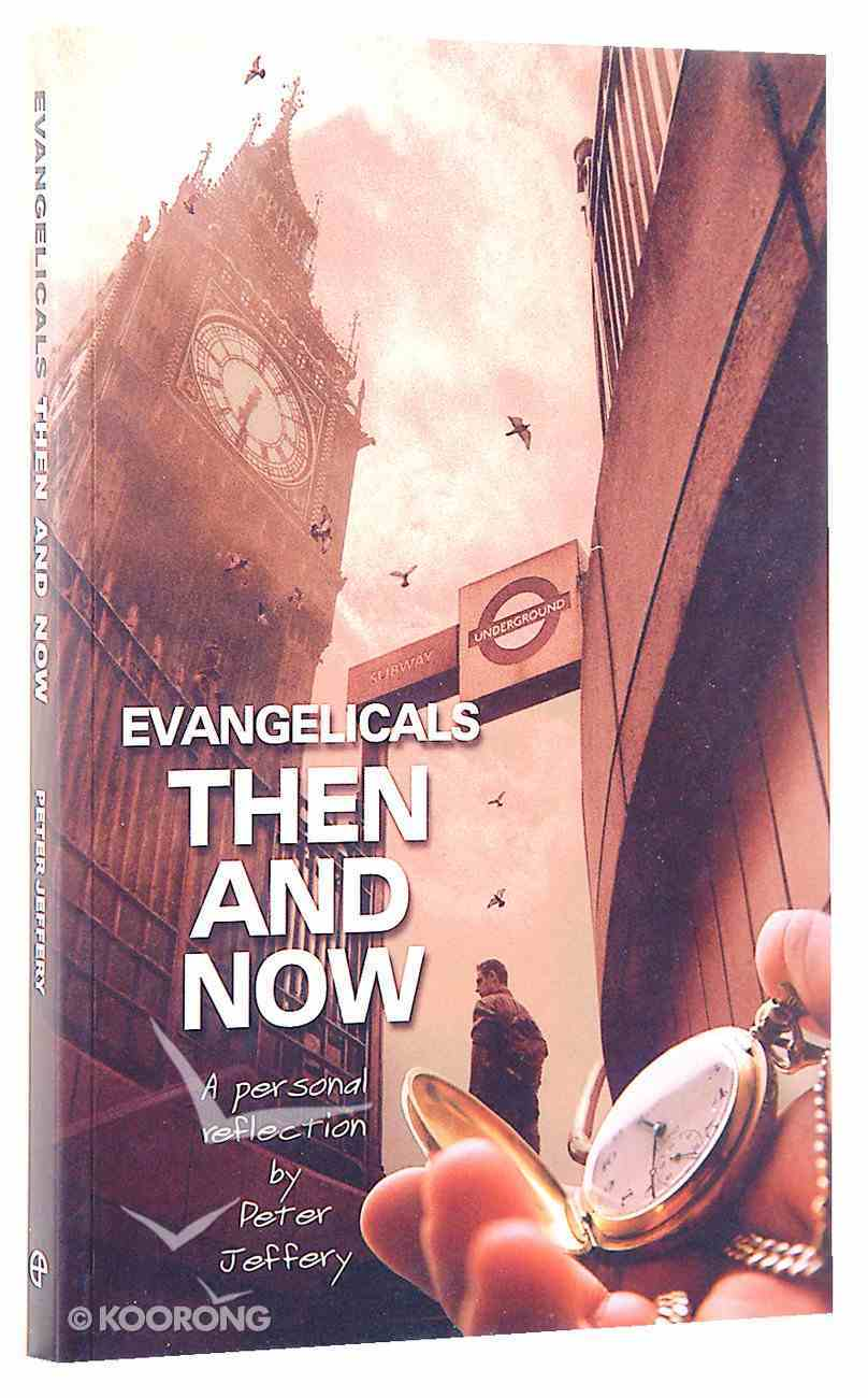 Evangelicals Then and Now Paperback