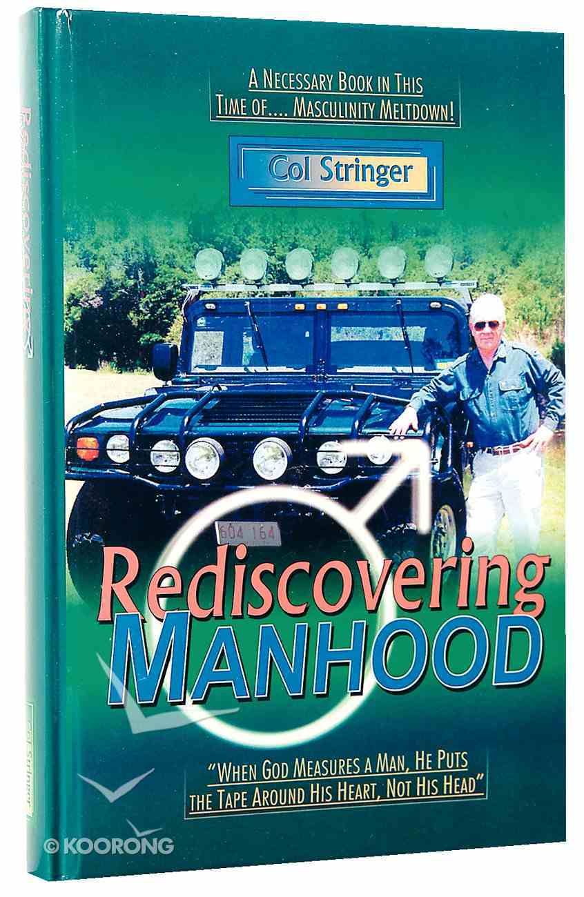 Rediscovering Manhood Hardback