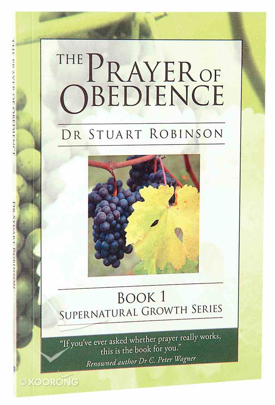 The Prayer of Obedience (#01 in Supernatural Growth Series) Booklet