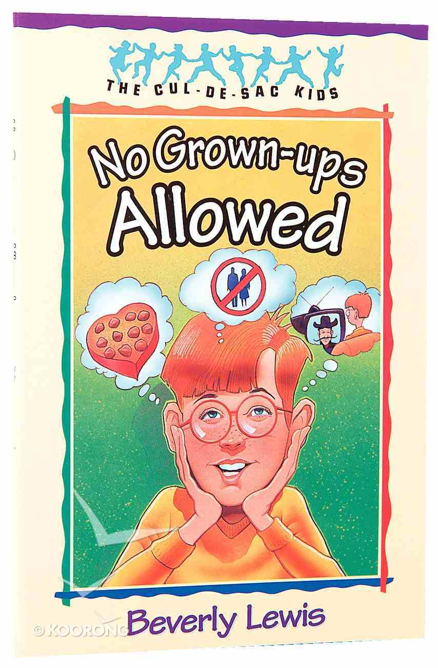 No Grown-Ups Allowed (#04 in Cul-de-sac Kids Series) Paperback