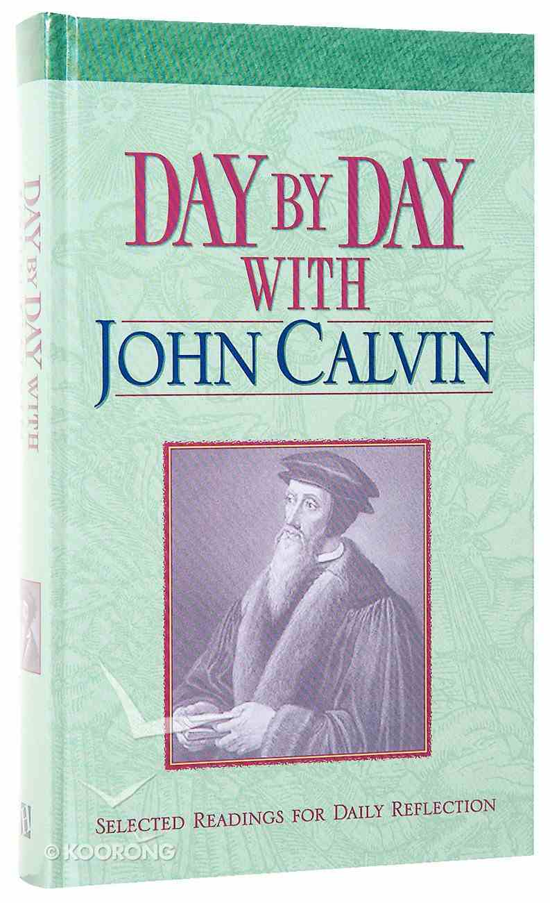 Day By Day With John Calvin Hardback