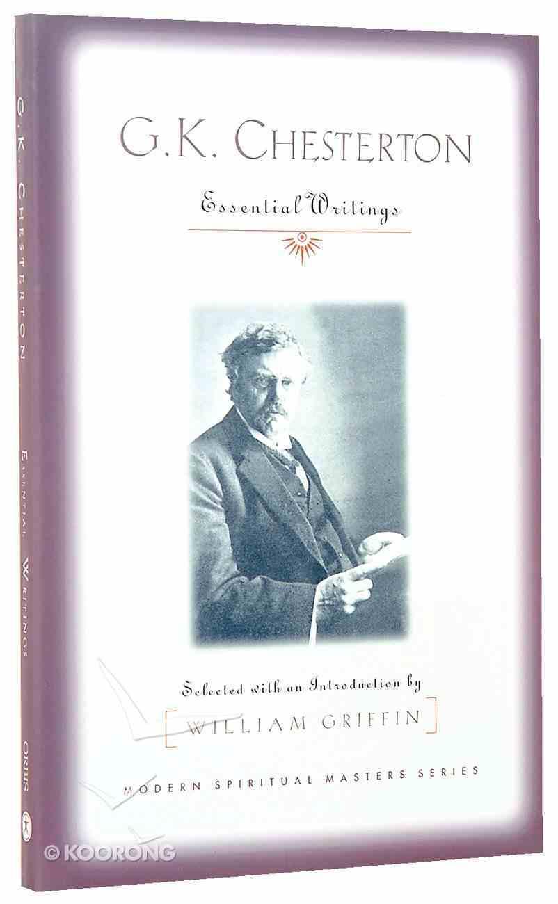 K Chesterton: Essential Writings Paperback