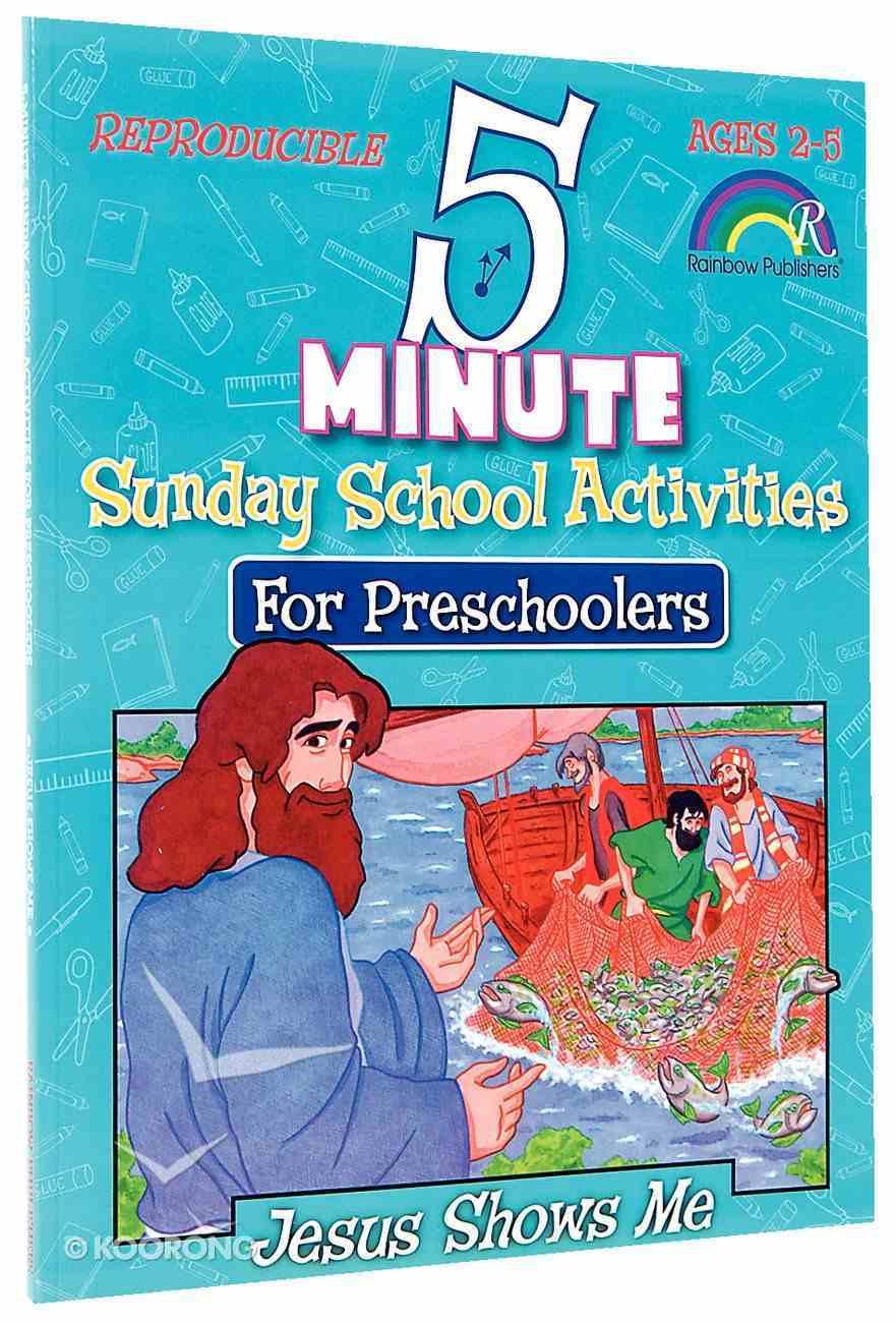 Jesus Shows Me (5 Minute Sunday School Activities Series) Paperback