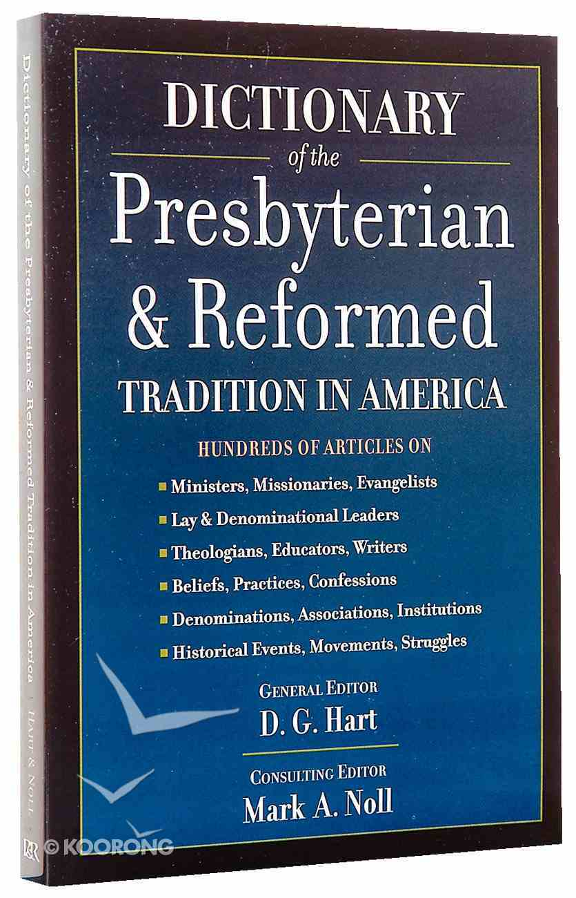 Dictionary of the Presbyterian and Reformed Tradition in America Paperback