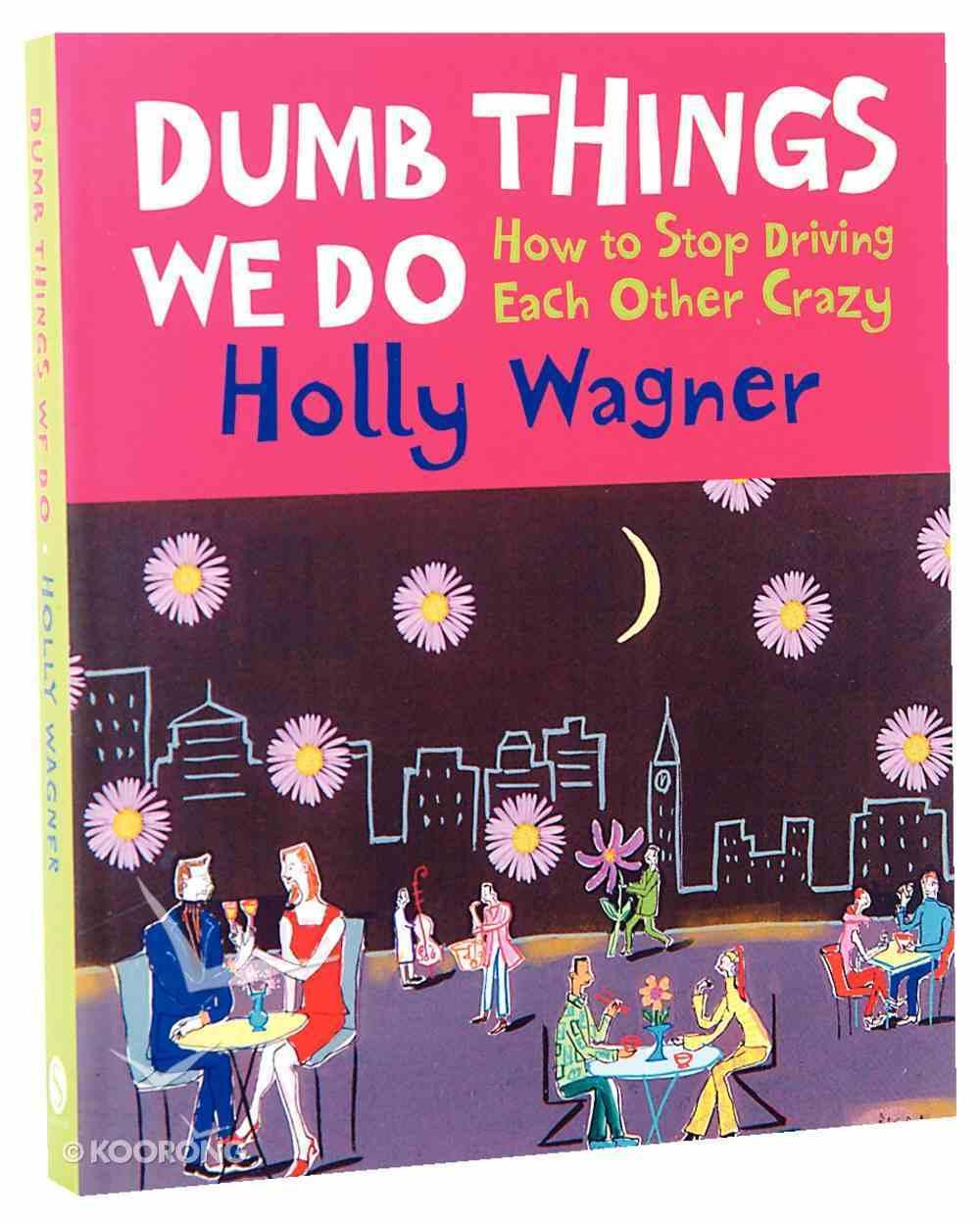 Dumb Things We Do Paperback