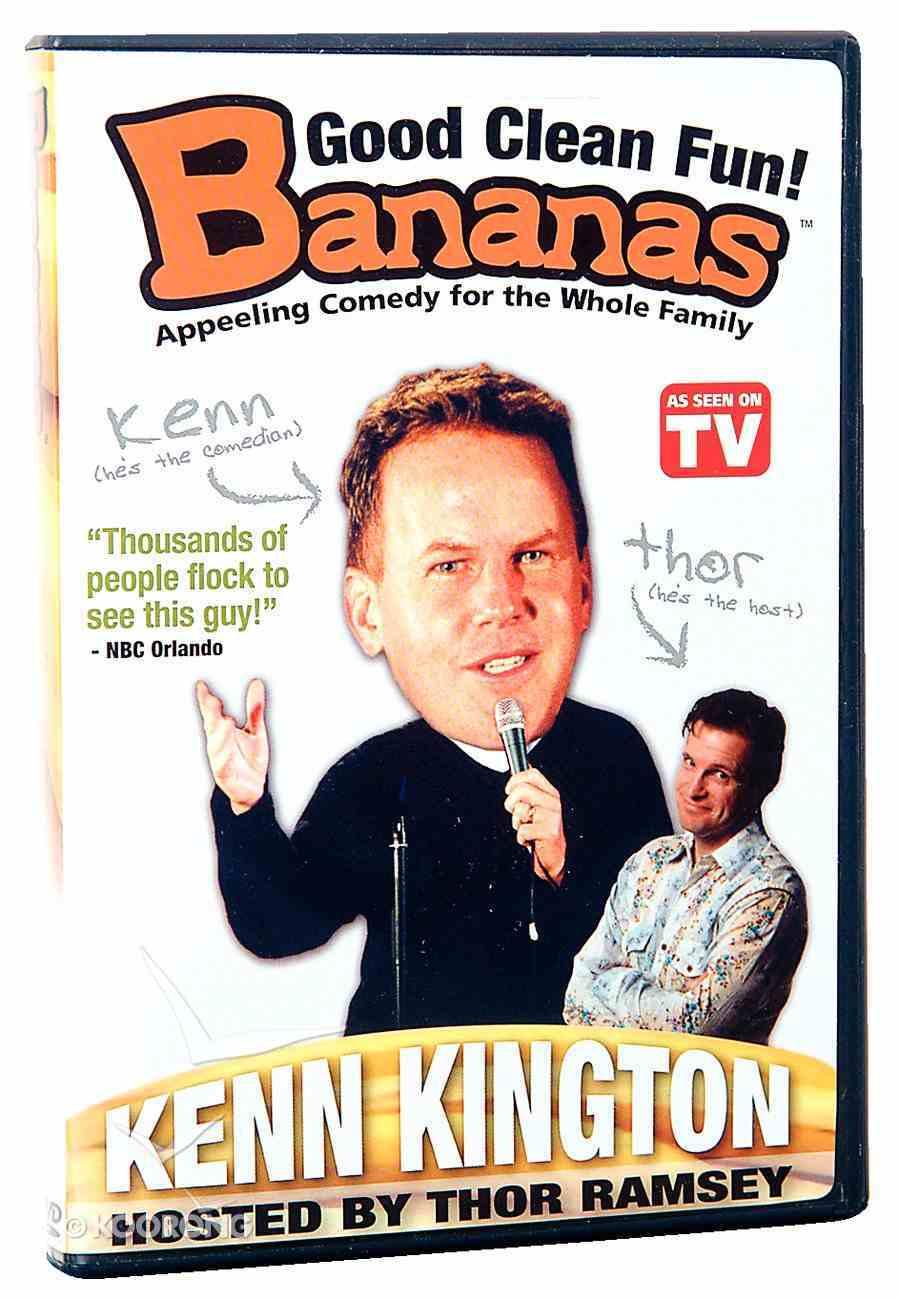 Bananas Featuring Kenn Kington DVD