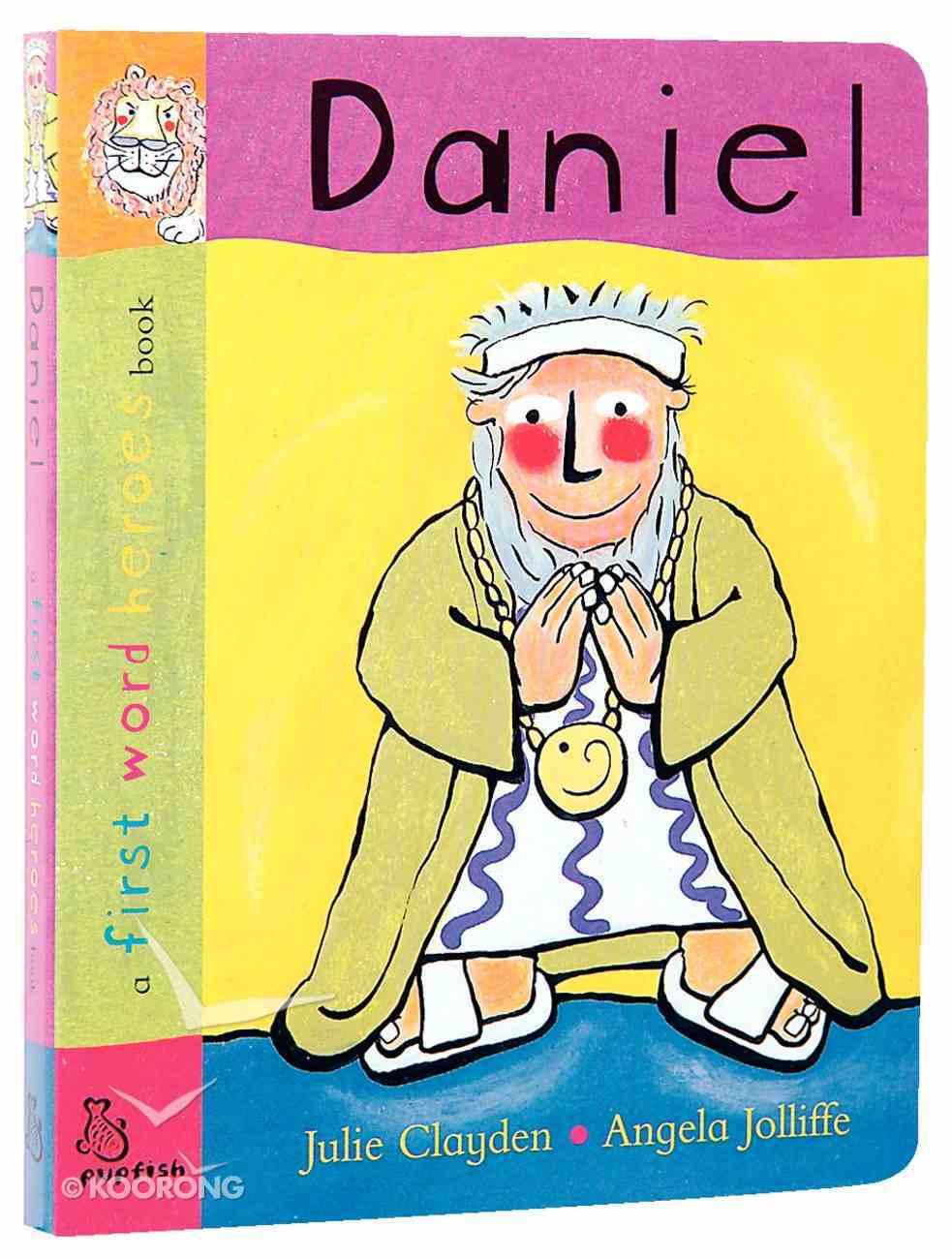 Daniel (First Word Heroes Series) Board Book