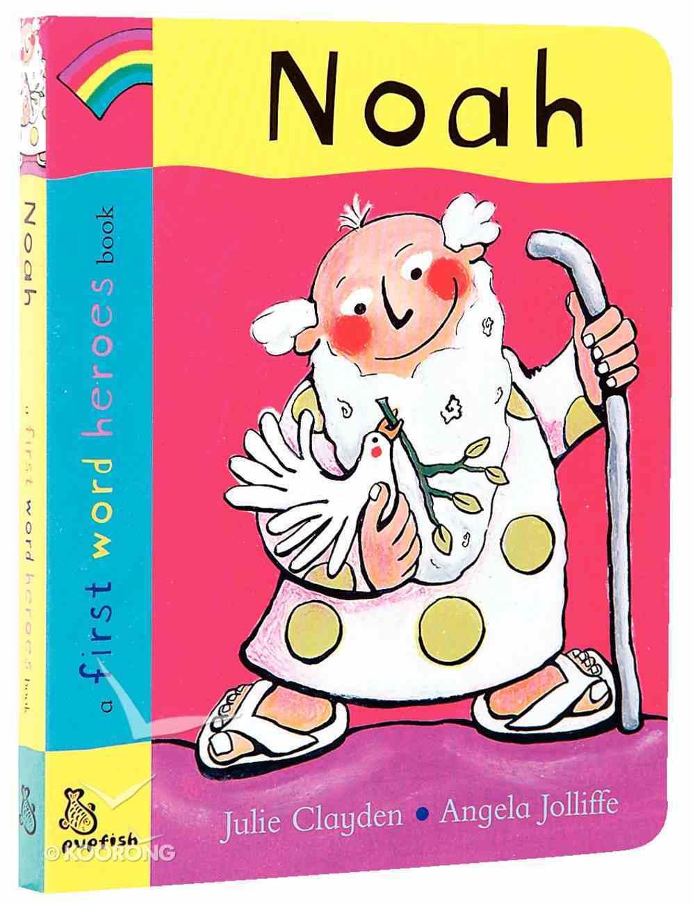 Noah (First Word Heroes Series) Board Book