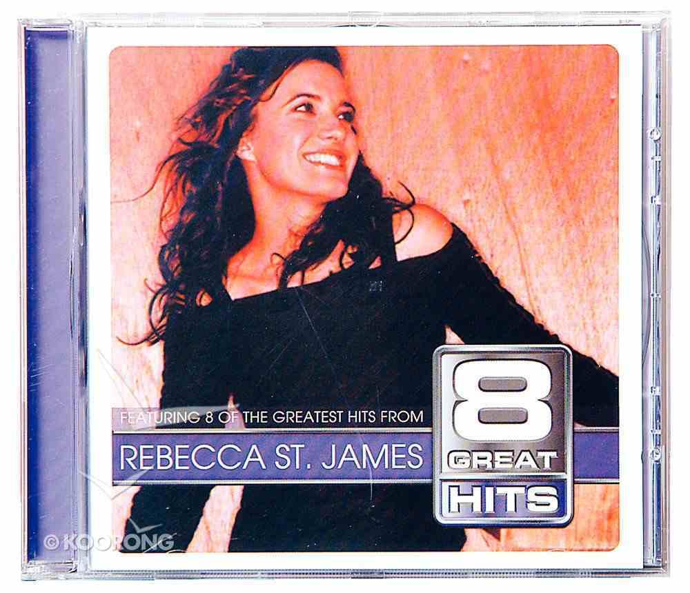 Rebecca St James (8 Great Hits Series) CD