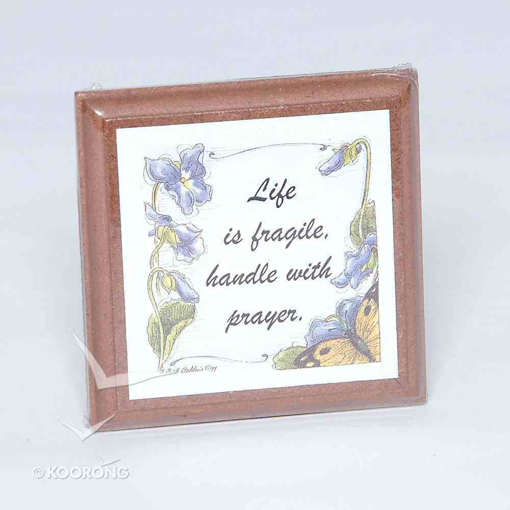 Extra Small Plaque: Life is Fragile Homeware