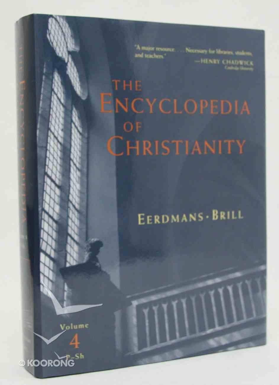 The Encyclopedia of Christianity (Vol 4: P-sh) Hardback