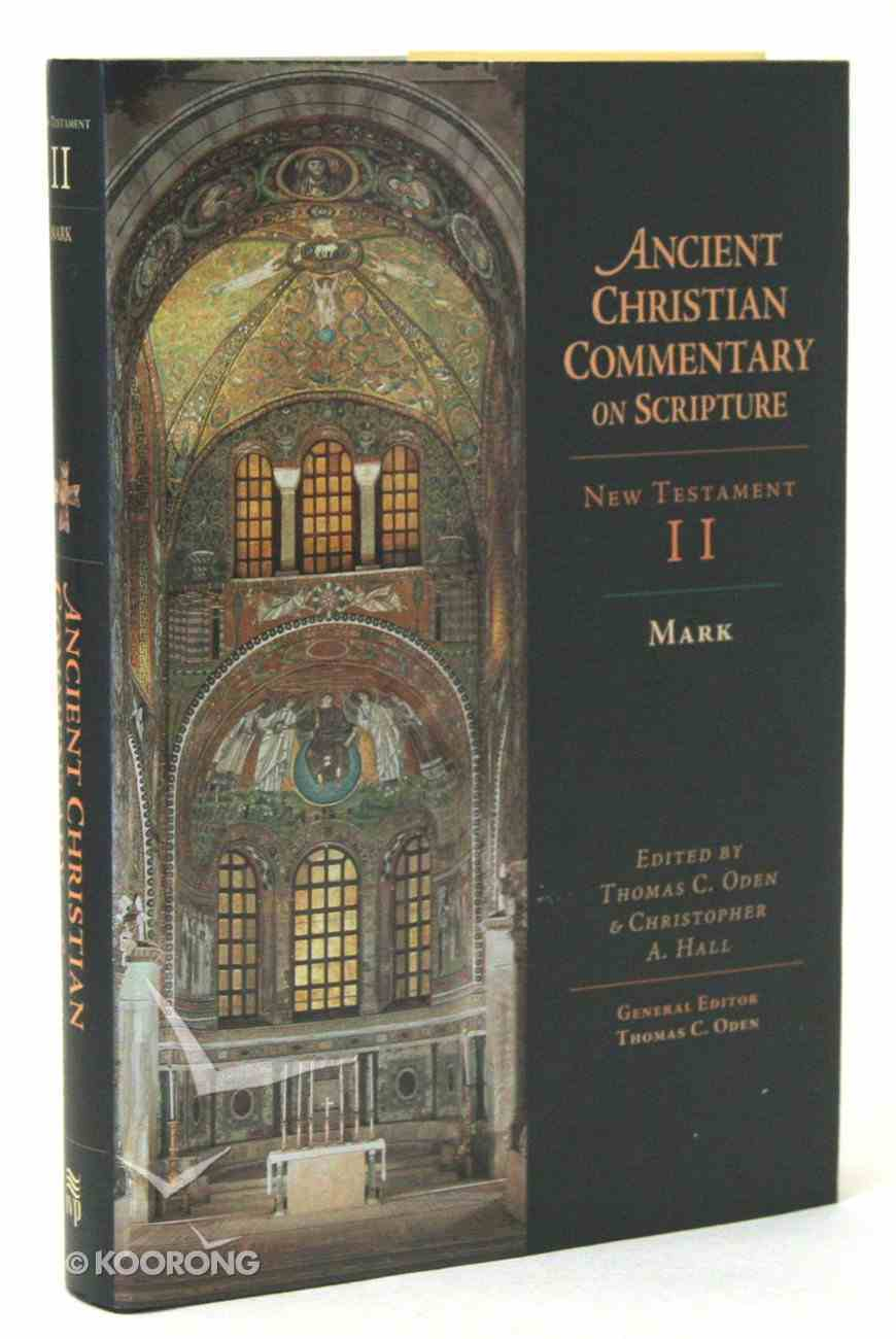 Accs NT: Mark (2nd Edition) (Ancient Christian Commentary On Scripture: New Testament Series) Hardback